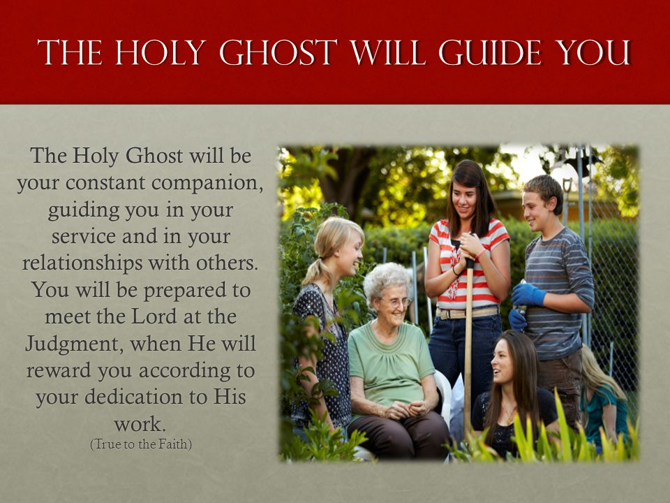 The holy ghost will guide you