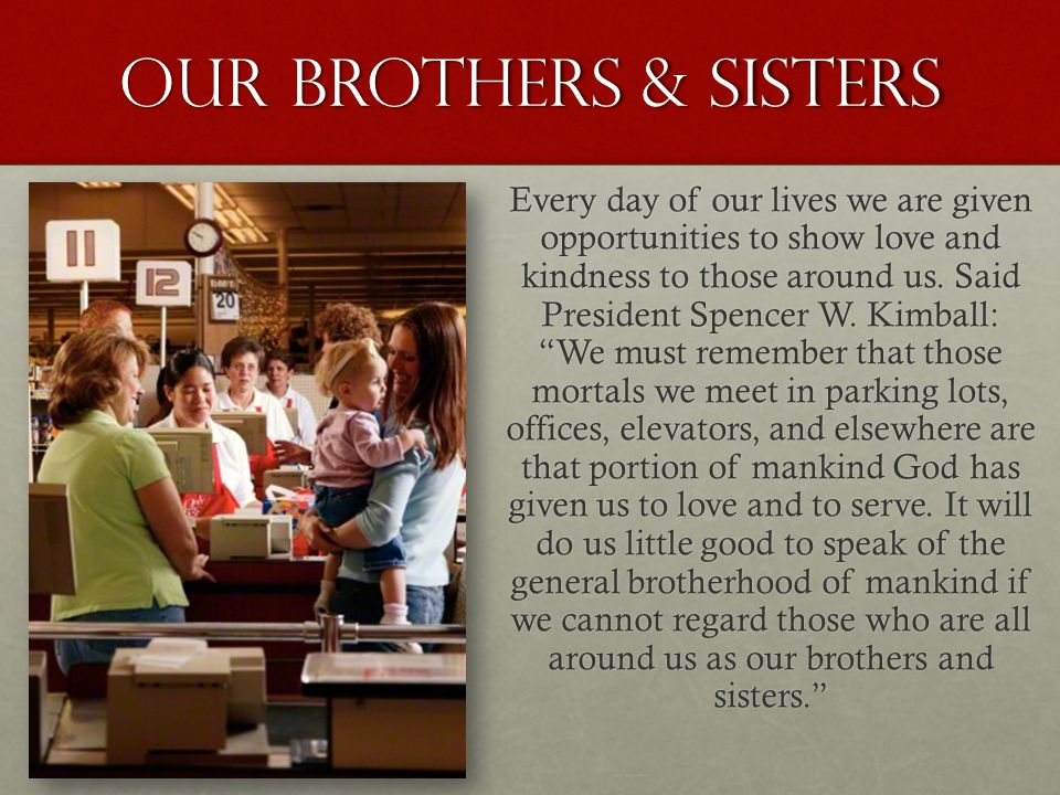 Our brothers & sisters