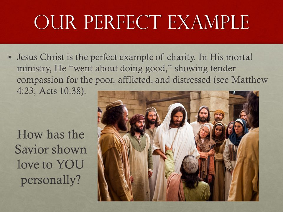 How has the Savior shown love to YOU personally