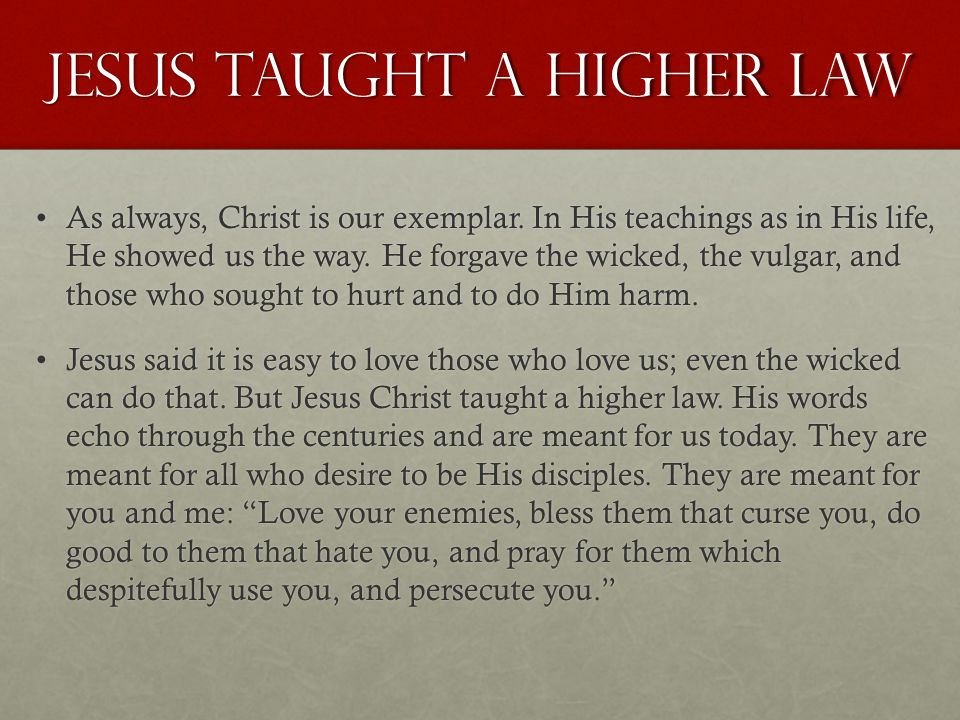 Jesus taught a higher law