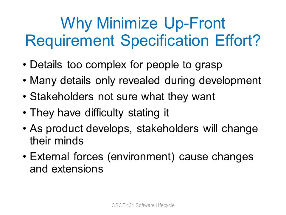 Why Minimize Up-Front Requirement Specification Effort