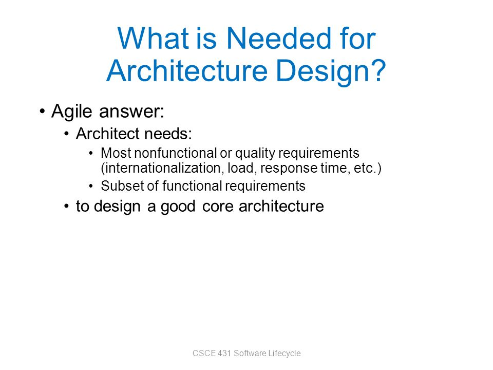 What is Needed for Architecture Design