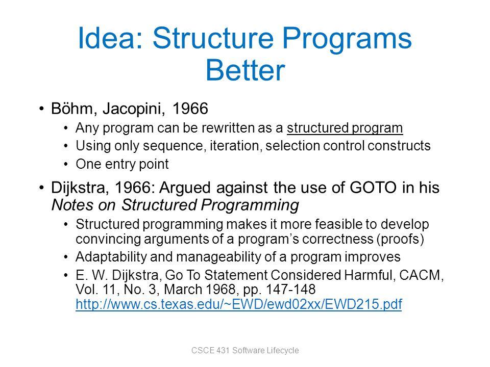 Idea: Structure Programs Better