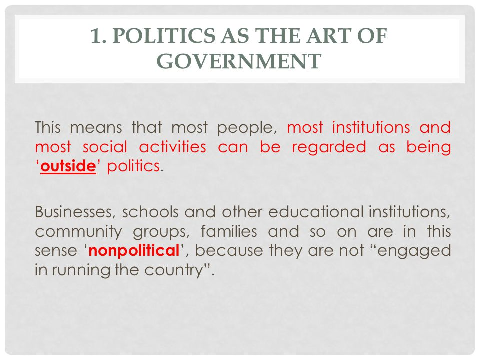 1. Politics as the art of government