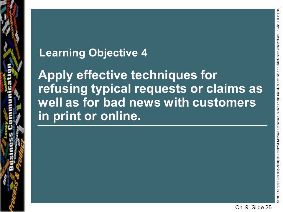 Learning Objective 4 Apply effective techniques for refusing typical requests or claims as well as for bad news with customers in print or online.