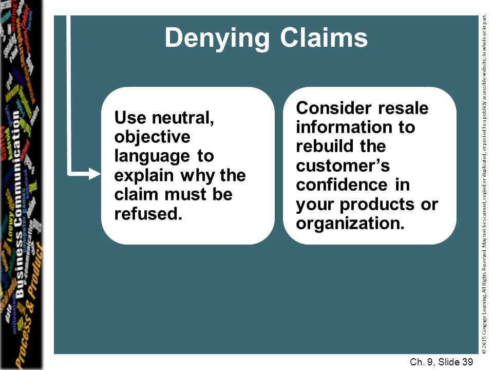 Denying Claims Use neutral, objective language to explain why the claim must be refused.