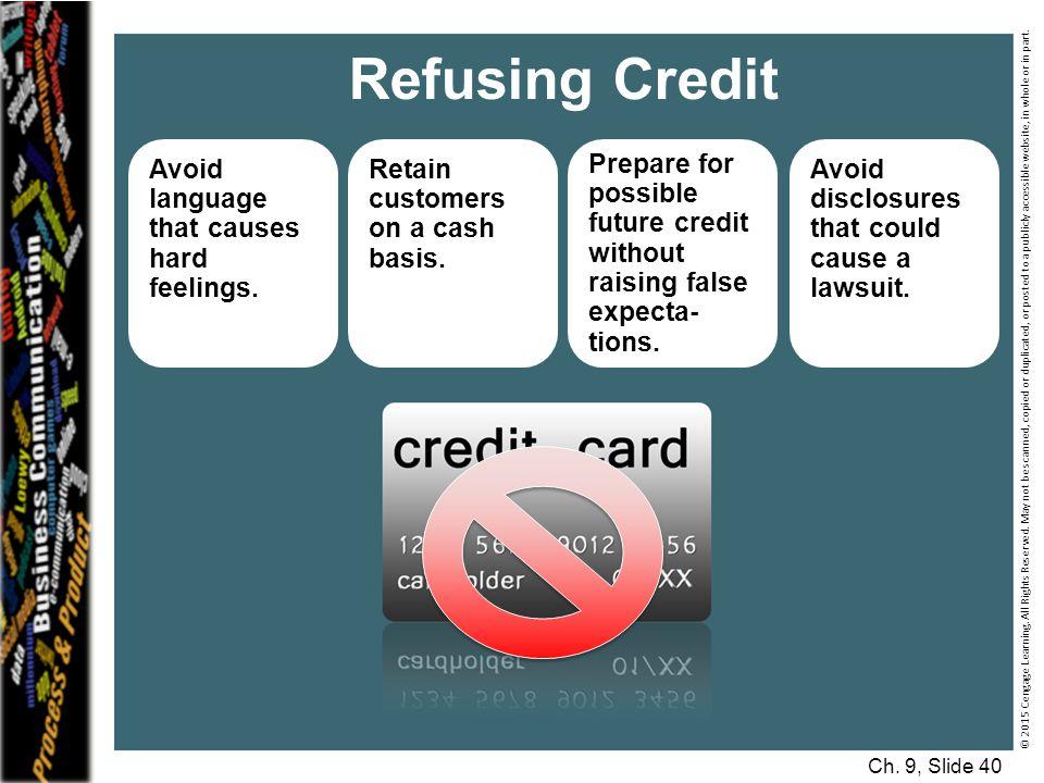 Refusing Credit Avoid language that causes hard feelings.