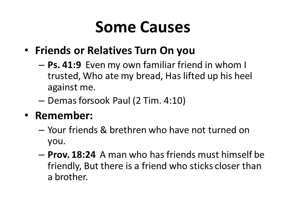 Some Causes Friends or Relatives Turn On you Remember: