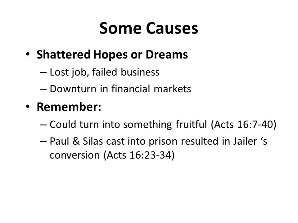 Some Causes Shattered Hopes or Dreams Remember: