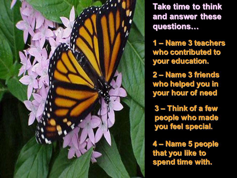 Take time to think and answer these questions…
