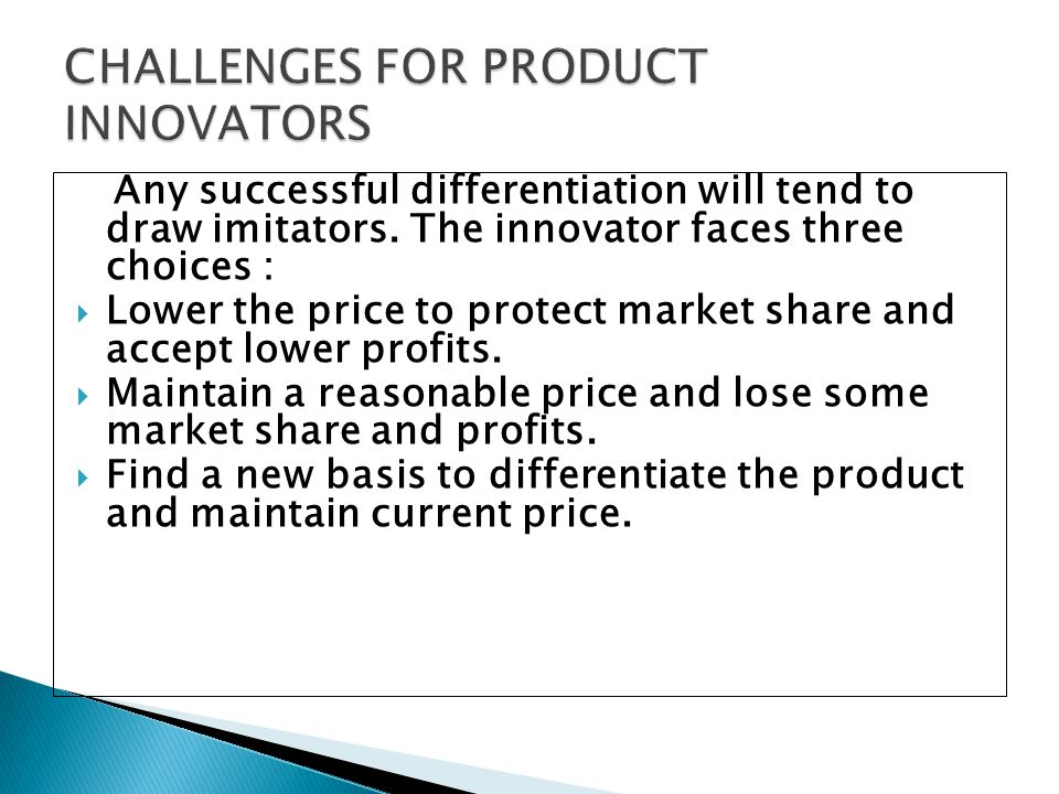 CHALLENGES FOR PRODUCT INNOVATORS