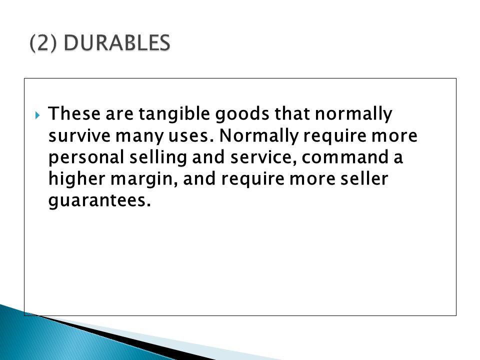 (2) DURABLES