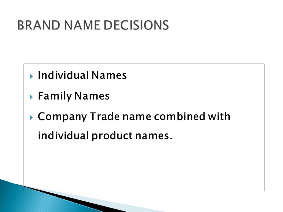 BRAND NAME DECISIONS Individual Names Family Names