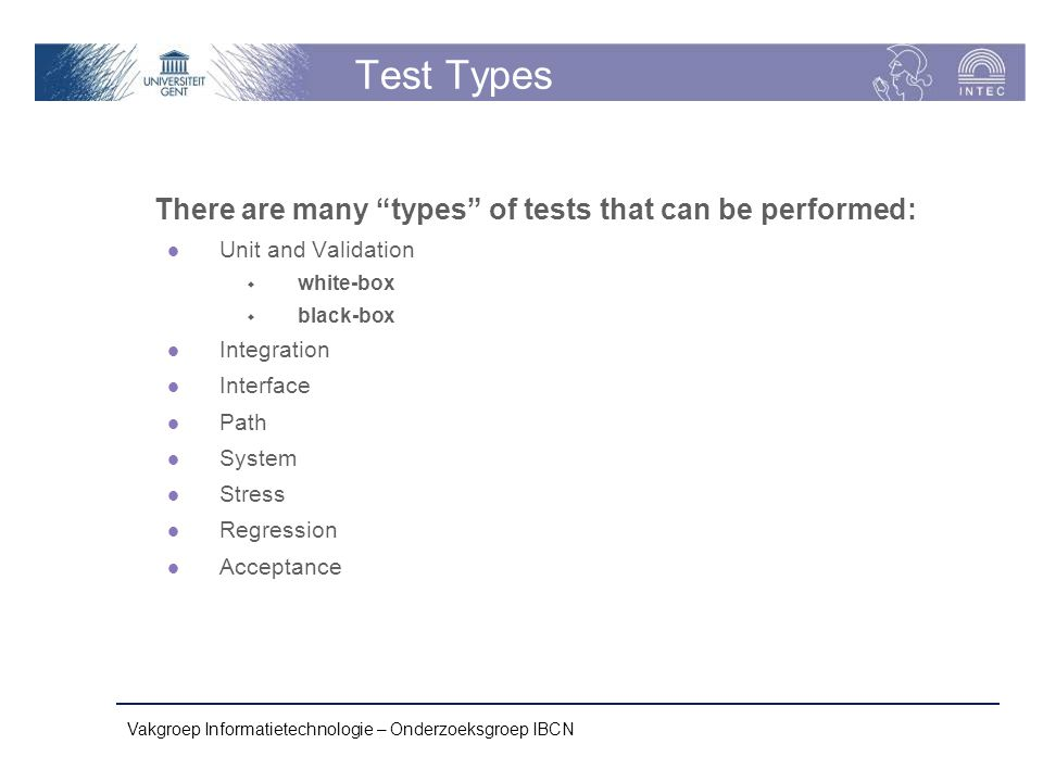 Test Types There are many types of tests that can be performed: