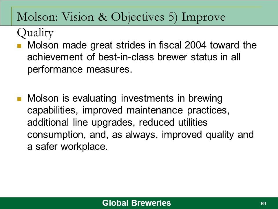 Molson: Vision & Objectives 5) Improve Quality