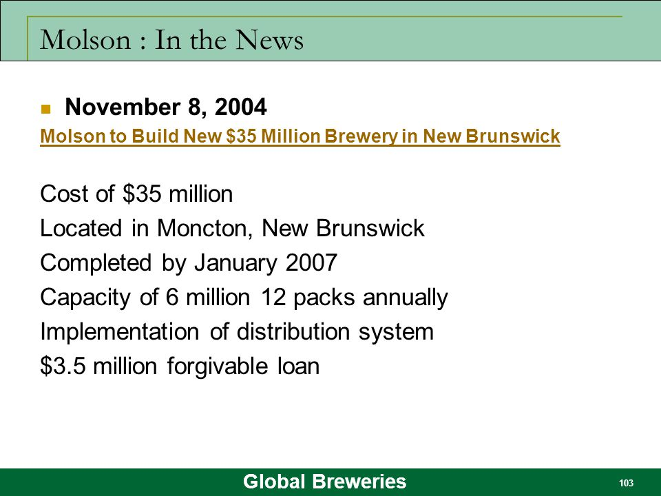 Molson : In the News November 8, 2004 Cost of $35 million