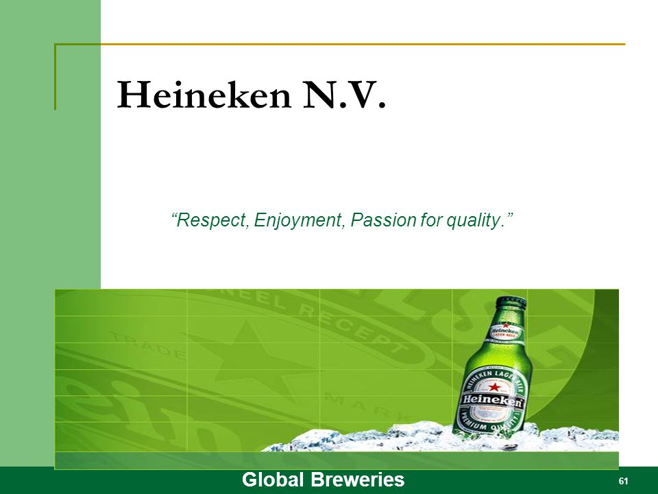Respect, Enjoyment, Passion for quality.