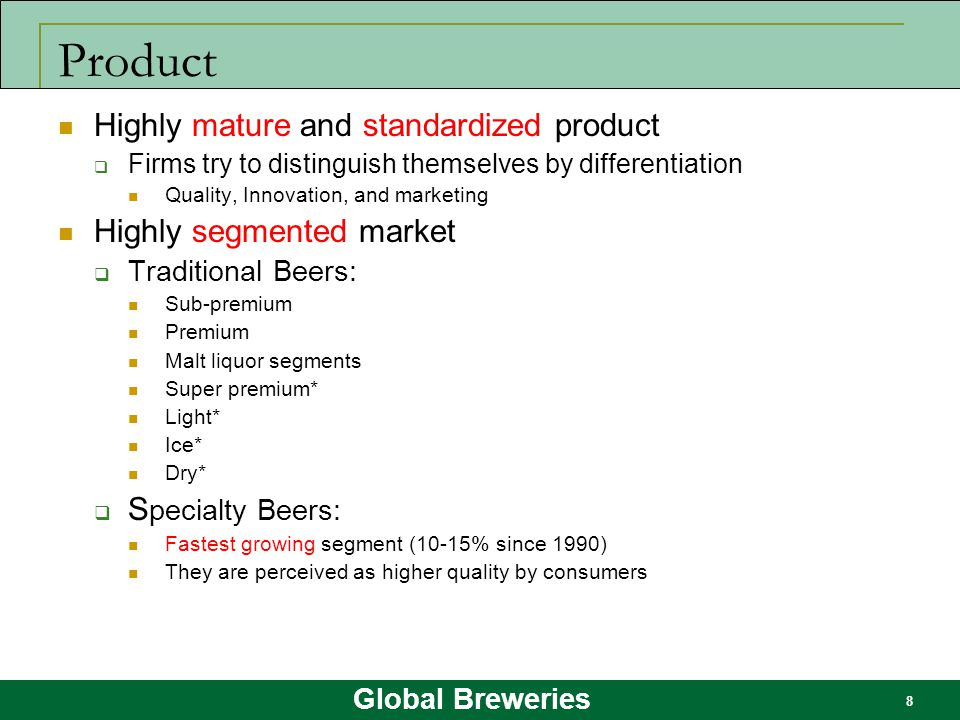 Product Highly mature and standardized product Highly segmented market