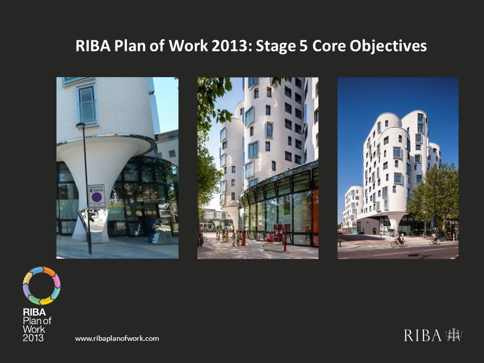 RIBA Plan of Work 2013: Stage 5 Core Objectives
