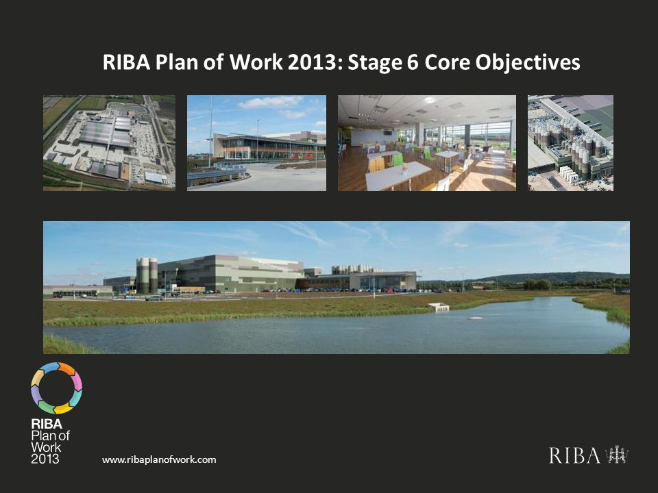 RIBA Plan of Work 2013: Stage 6 Core Objectives