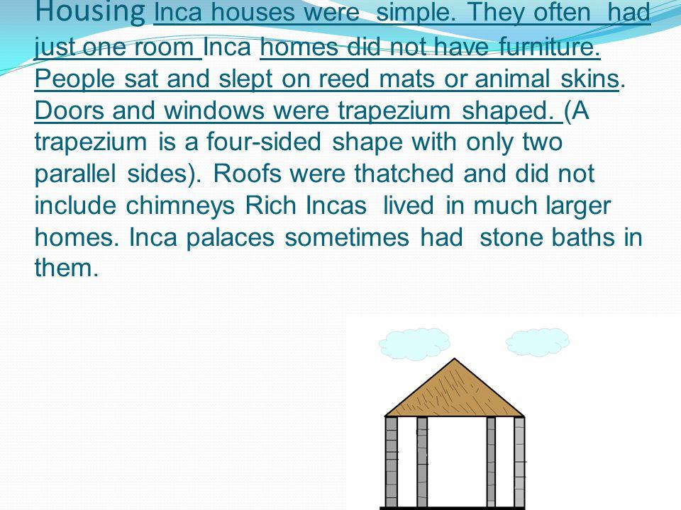 Housing Inca houses were simple