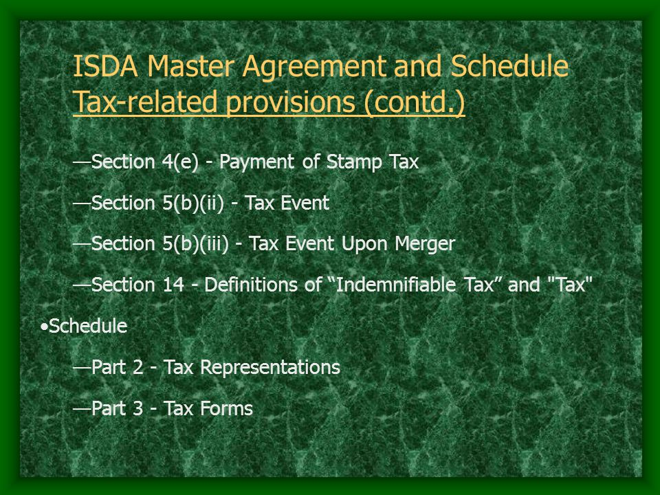ISDA Master Agreement and Schedule Tax-related provisions (contd.)