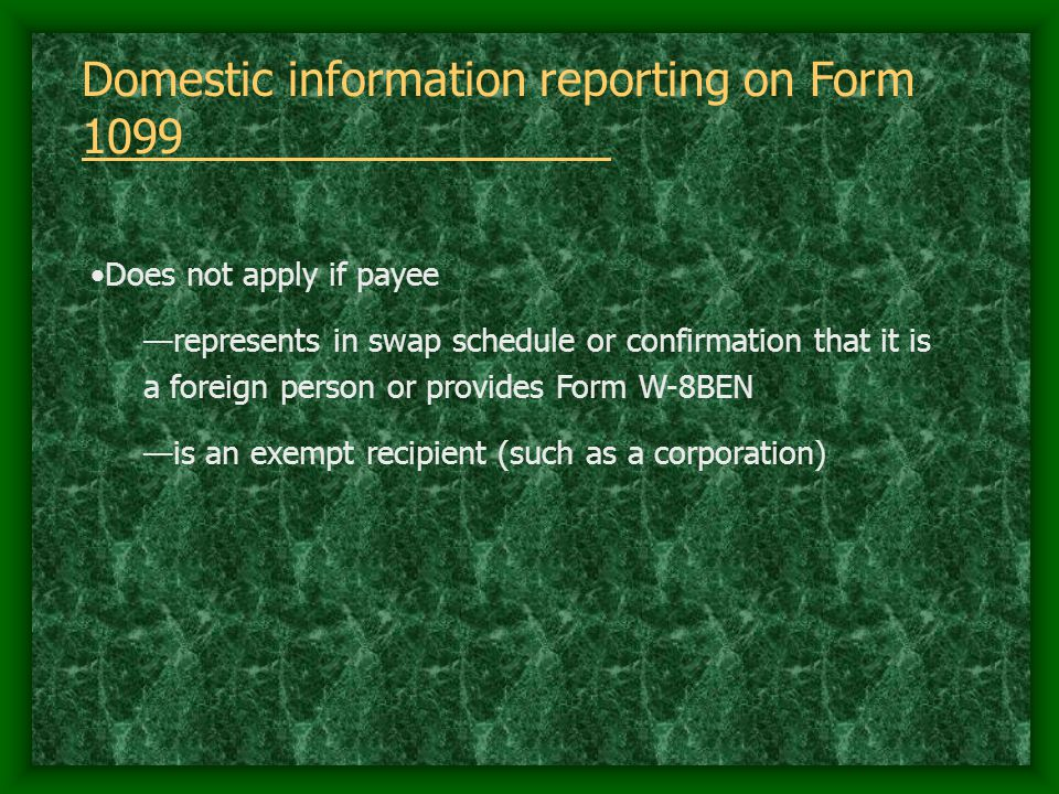 Domestic information reporting on Form 1099