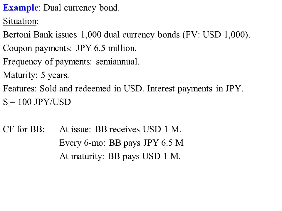 Example: Dual currency bond.