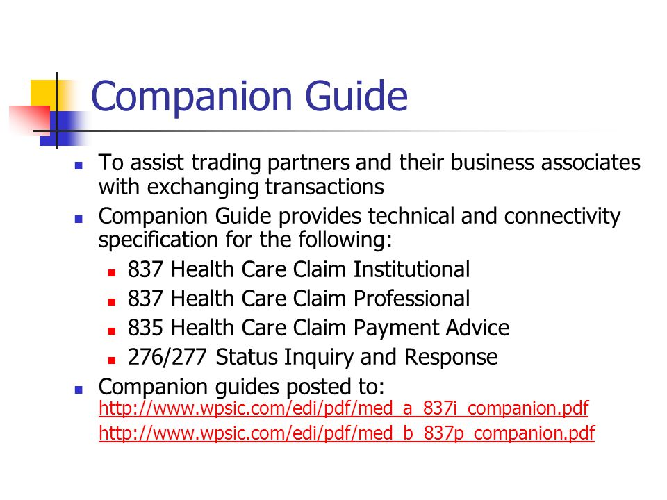 Companion Guide To assist trading partners and their business associates with exchanging transactions.