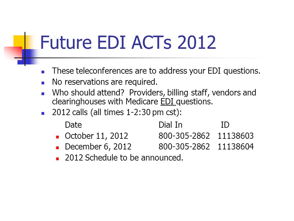 Future EDI ACTs 2012 Date Dial In ID