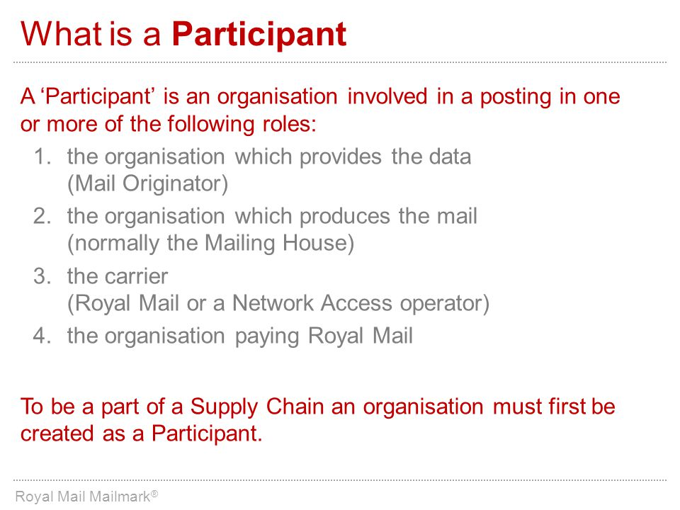 What is a Participant A 'Participant' is an organisation involved in a posting in one or more of the following roles: