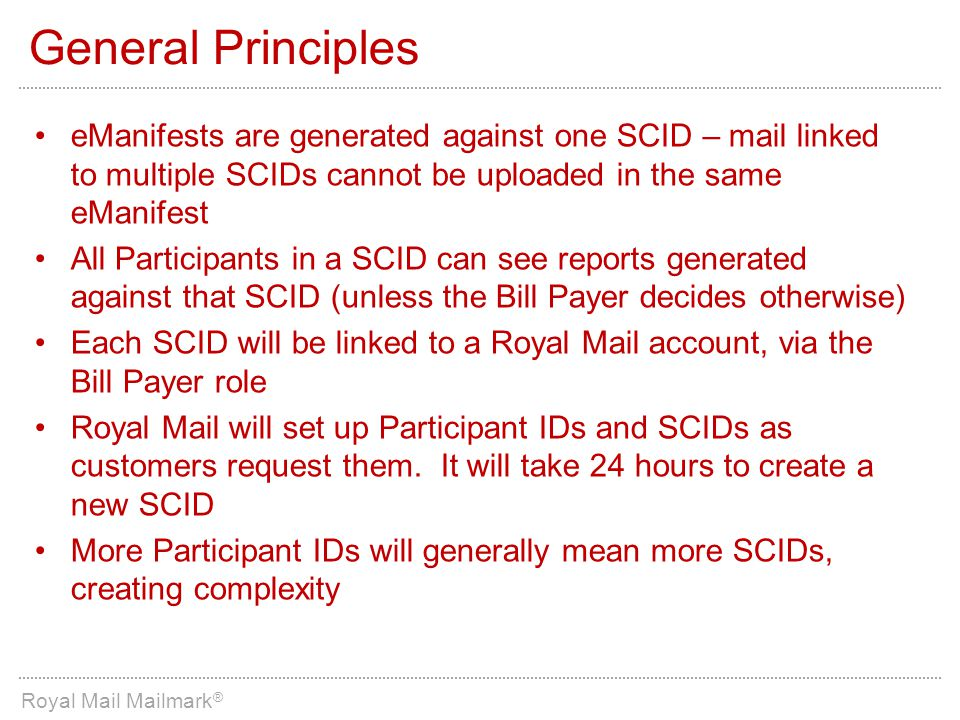 General Principles eManifests are generated against one SCID – mail linked to multiple SCIDs cannot be uploaded in the same eManifest.