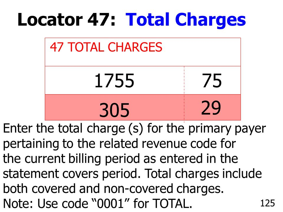 1755 75 29 305 Locator 47: Total Charges 47 TOTAL CHARGES