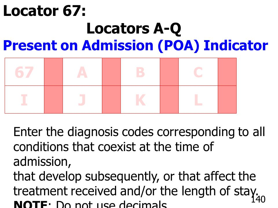 67 A I J K L Locator 67: Principal Diagnosis Code Locators A-Q