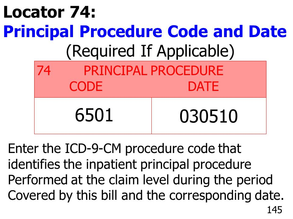 030510 6501 Locator 74: Principal Procedure Code and Date