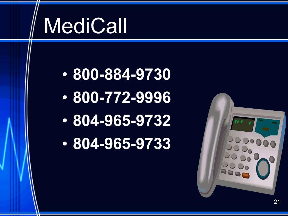 MediCall 800-884-9730. 800-772-9996. 804-965-9732. 804-965-9733.
