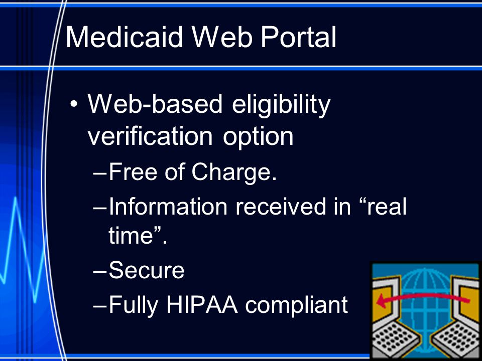 Medicaid Web Portal Web-based eligibility verification option