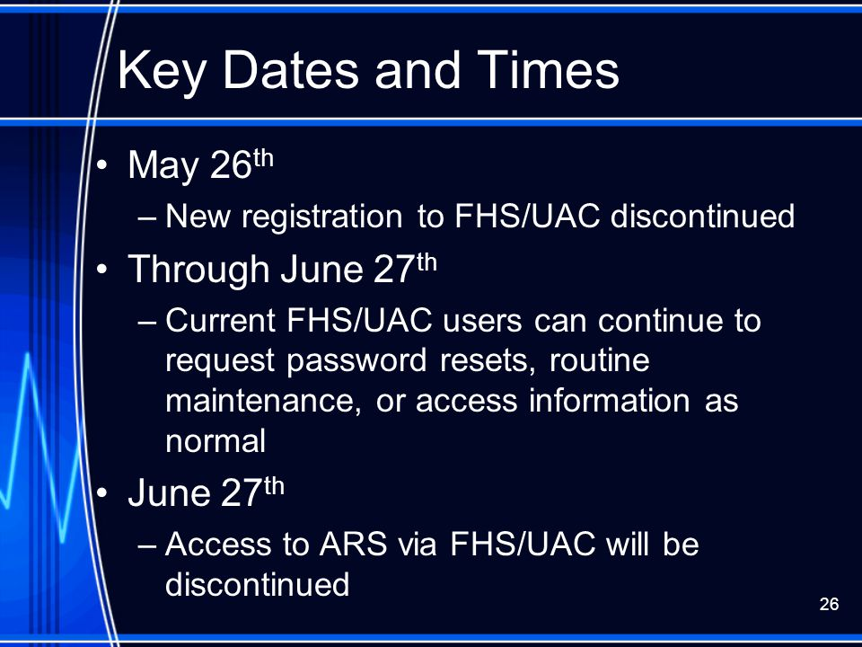 Key Dates and Times May 26th Through June 27th June 27th