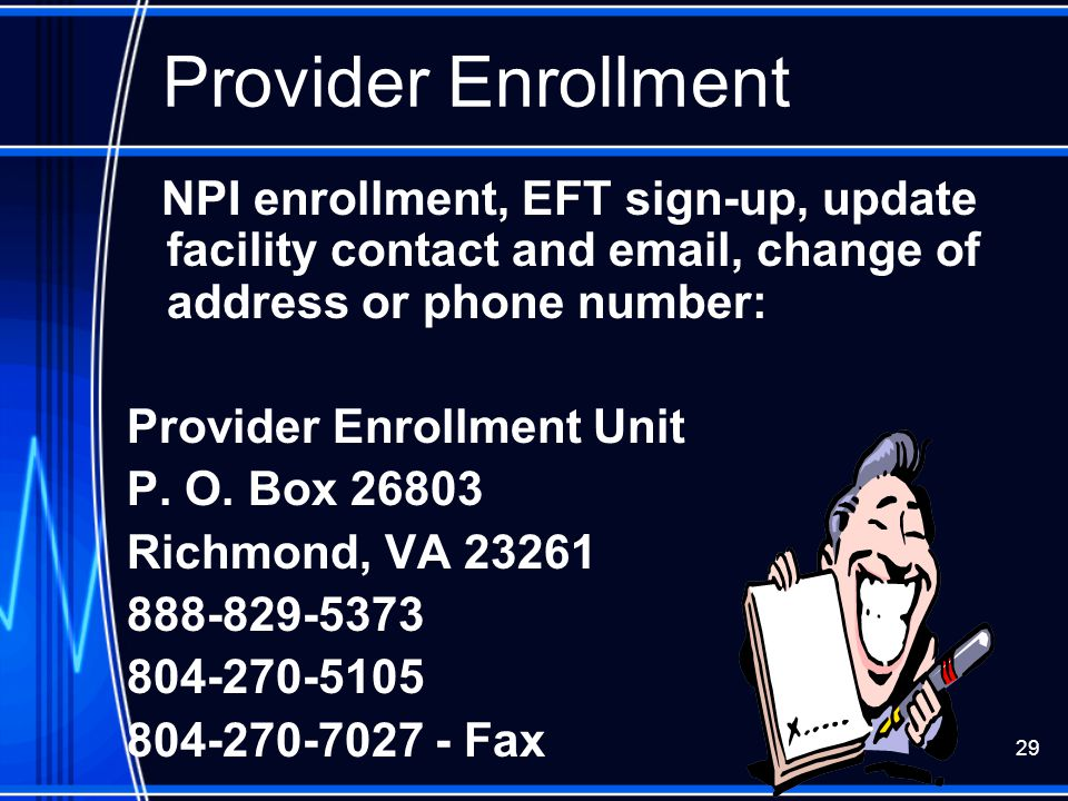 Provider Enrollment Provider Enrollment Unit P. O. Box 26803