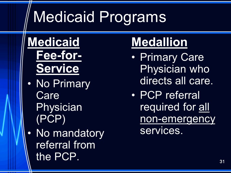 Medicaid Programs Medicaid Fee-for-Service Medallion