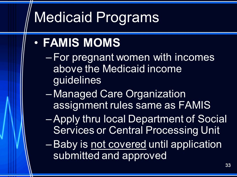Medicaid Programs FAMIS MOMS