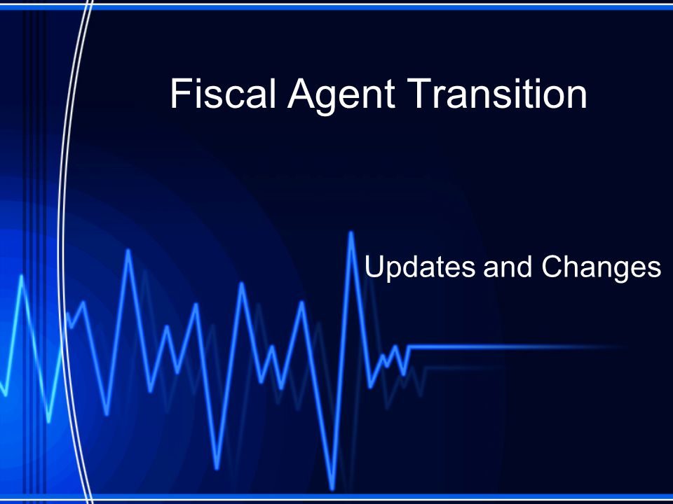 Fiscal Agent Transition