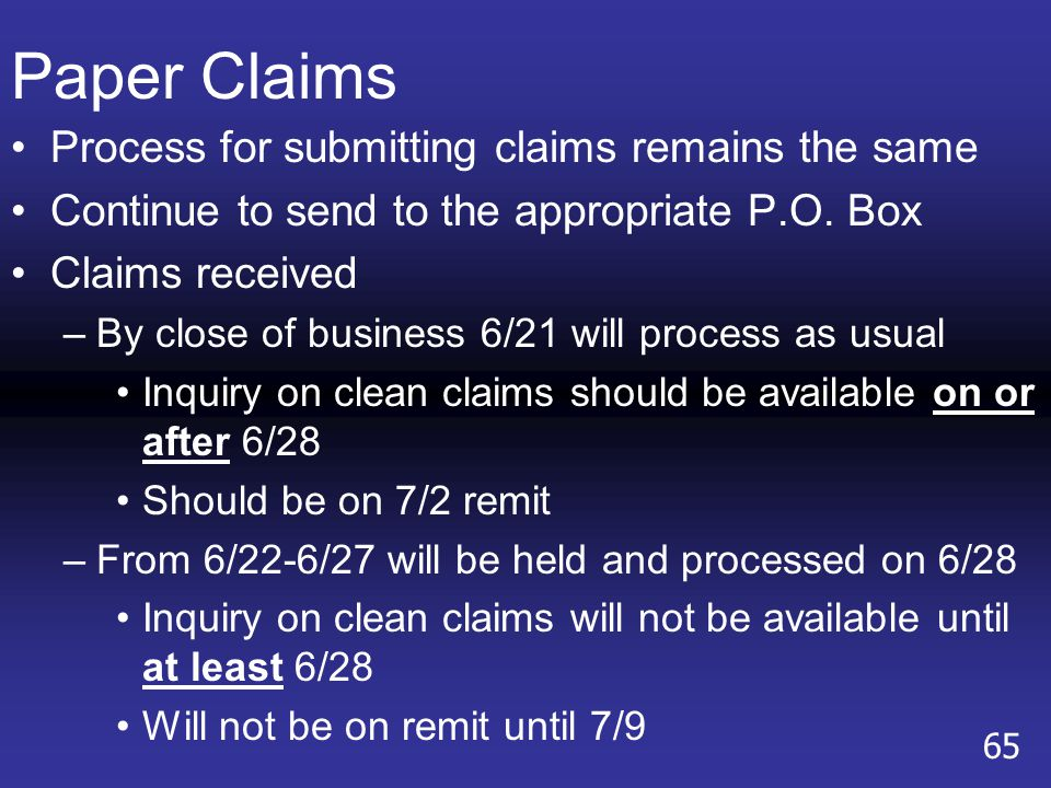Paper Claims Process for submitting claims remains the same