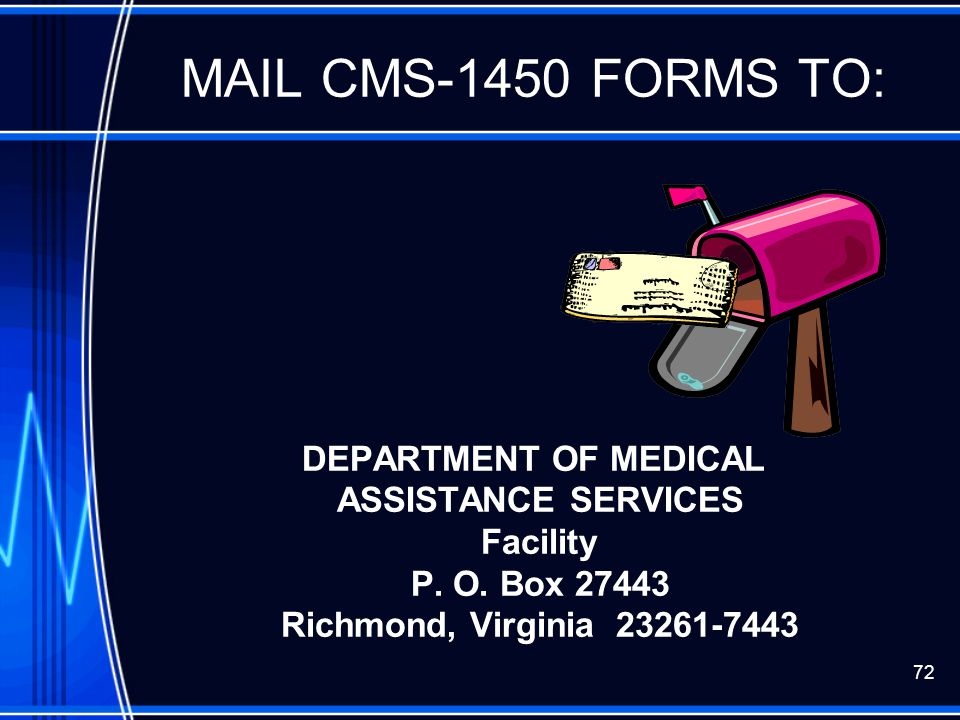 MAIL CMS-1450 FORMS TO: DEPARTMENT OF MEDICAL ASSISTANCE SERVICES