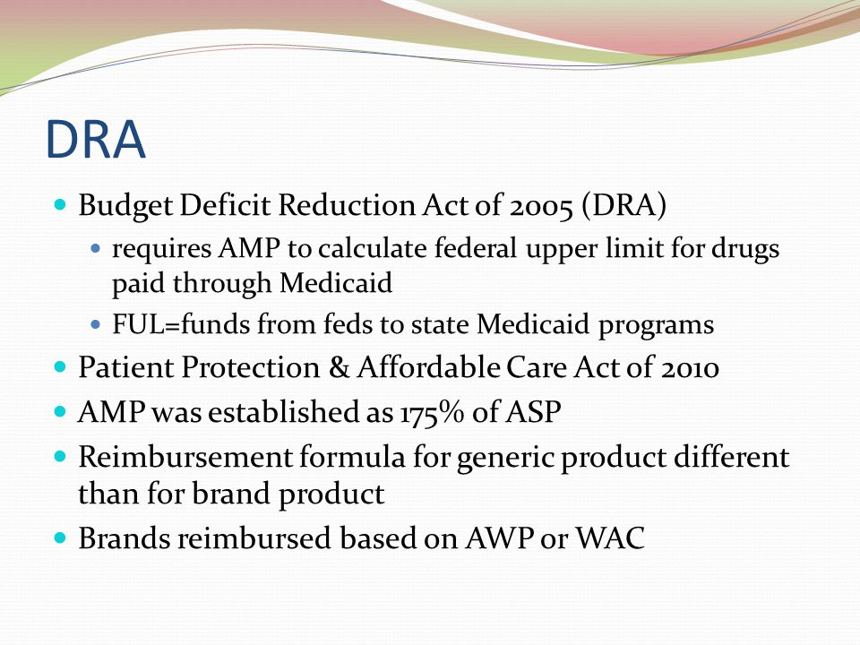 DRA Budget Deficit Reduction Act of 2005 (DRA)
