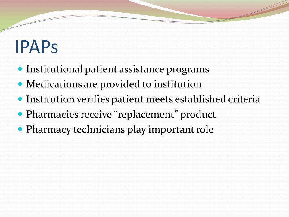 IPAPs Institutional patient assistance programs