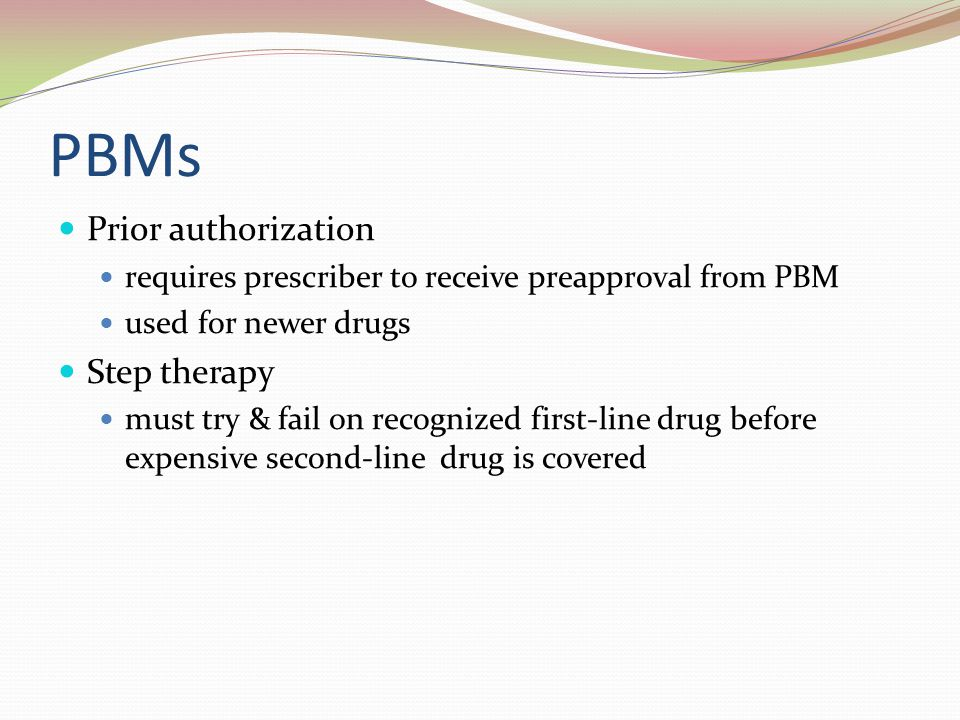 PBMs Prior authorization Step therapy