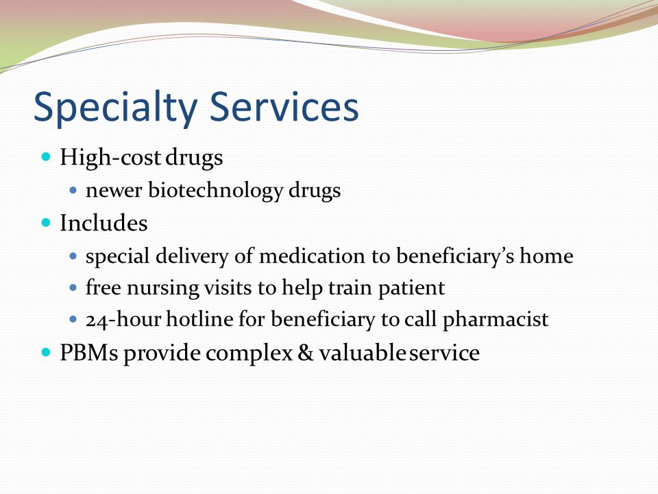 Specialty Services High-cost drugs Includes