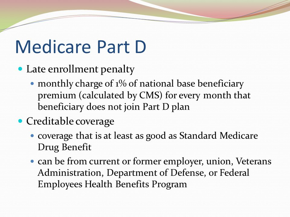 Medicare Part D Late enrollment penalty Creditable coverage