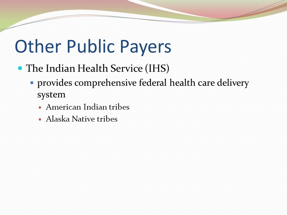 Other Public Payers The Indian Health Service (IHS)